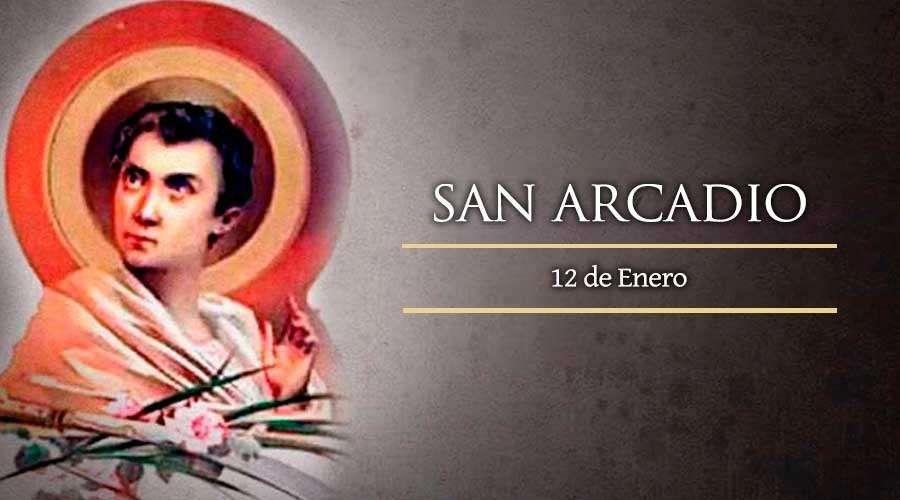 12 de enero: San Arcadio, Mártir