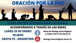 El lunes 25 de enero, a las 19.30, se desarrollará el segundo encuentro solidario de Oración por la Paz 2021. El evento se realizará de manera virtual y será transmitido por diferentes redes sociales. La organización está a cargo de la Mesa de Diálogo Interreligioso y de Cultura de Paz Santa Fe.